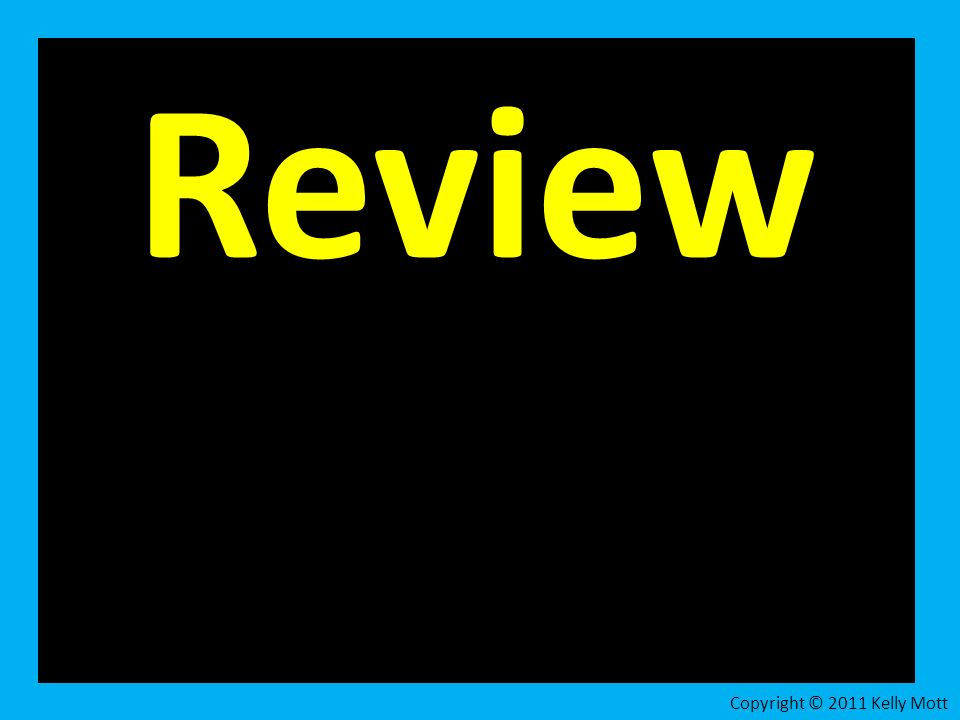 Review Copyright © 2011 Kelly Mott