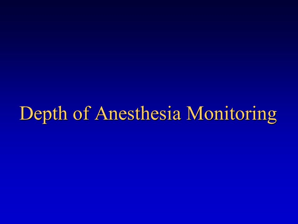 Depth of Anesthesia Monitoring