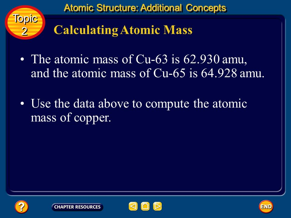 Calculating Atomic Mass Copper exists as a mixture of two isotopes. The lighter isotope (Cu-63), with 29 protons and 34 neutrons, makes up 69.17% of c