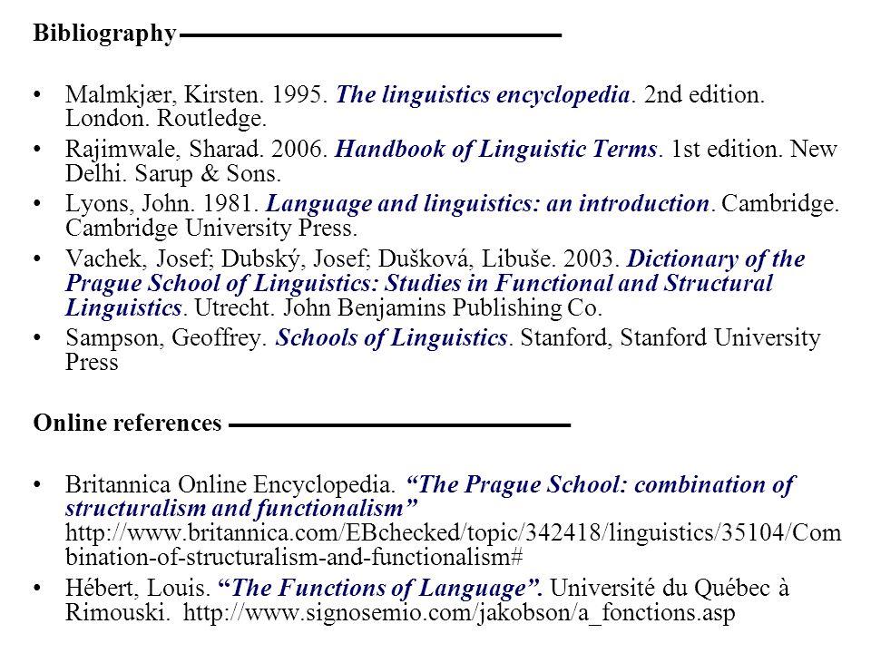 Bibliography ــــــــــــــــــــــــــــــــــــــــــــــــــــــــــــــــــــــــــــ Malmkjær, Kirsten. 1995. The linguistics encyclopedia. 2nd e