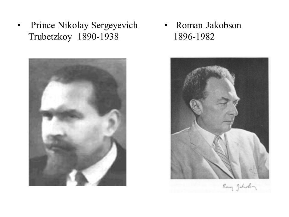 Prince Nikolay Sergeyevich Trubetzkoy 1890-1938 Roman Jakobson 1896-1982