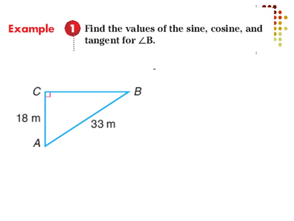 Right Triangles in Geometry: ABC Used the 3 basic trig ratios: sin A, cos A and tan A. SOH-CAH-TOA Now we will add 3 reciprocal ratios: csc A, sec A a