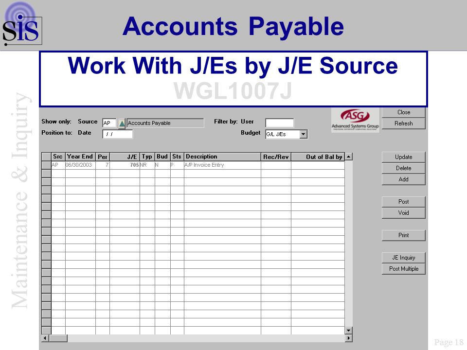 Page 18 Accounts Payable Work With J/Es by J/E Source WGL1007J Maintenance & Inquiry