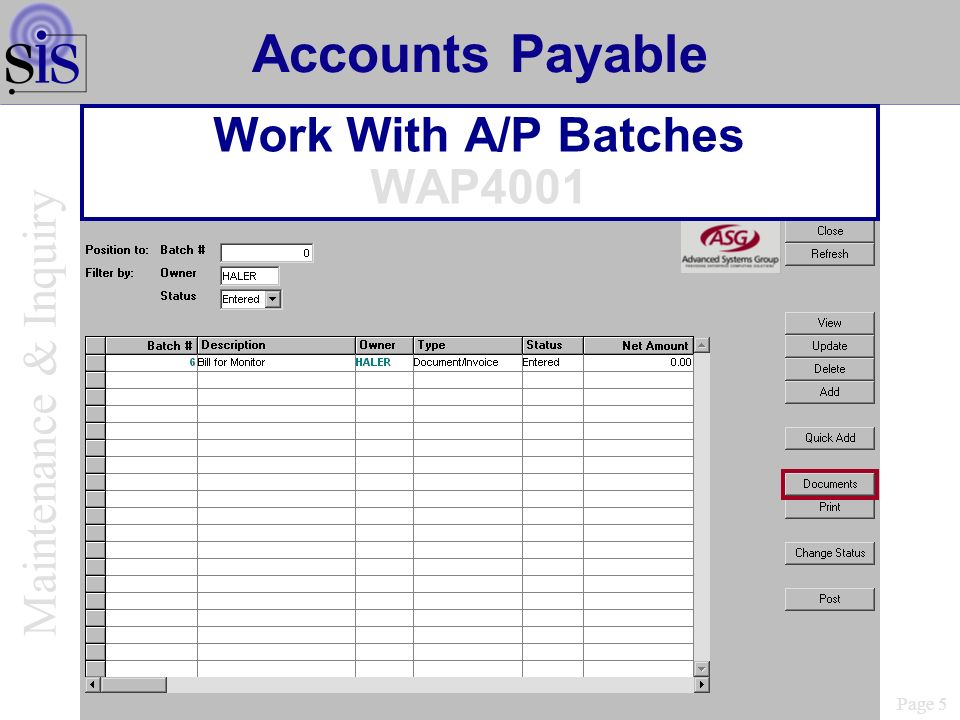 Page 5 Accounts Payable Work With A/P Batches WAP4001 Maintenance & Inquiry