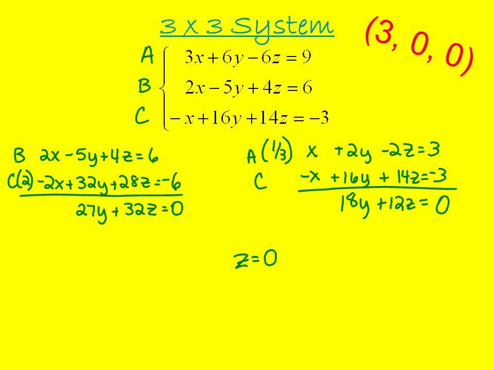 3 x 3 System (3, 0, 0)