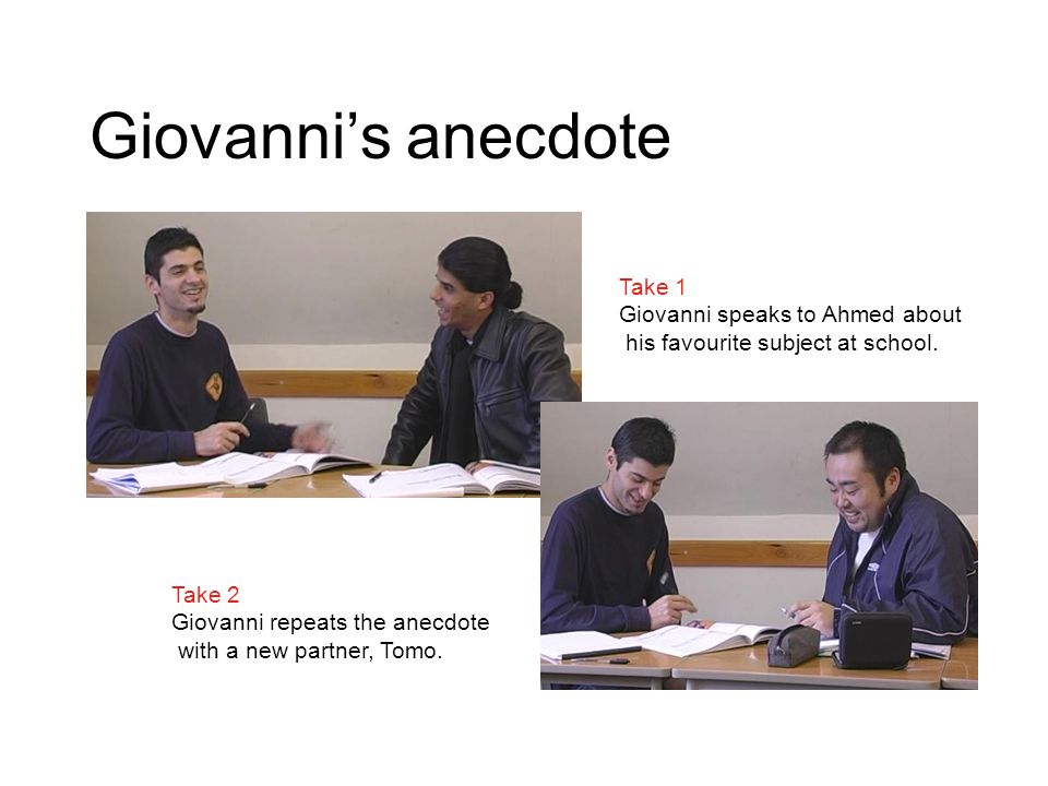 Giovannis anecdote Take 1 Giovanni speaks to Ahmed about his favourite subject at school.
