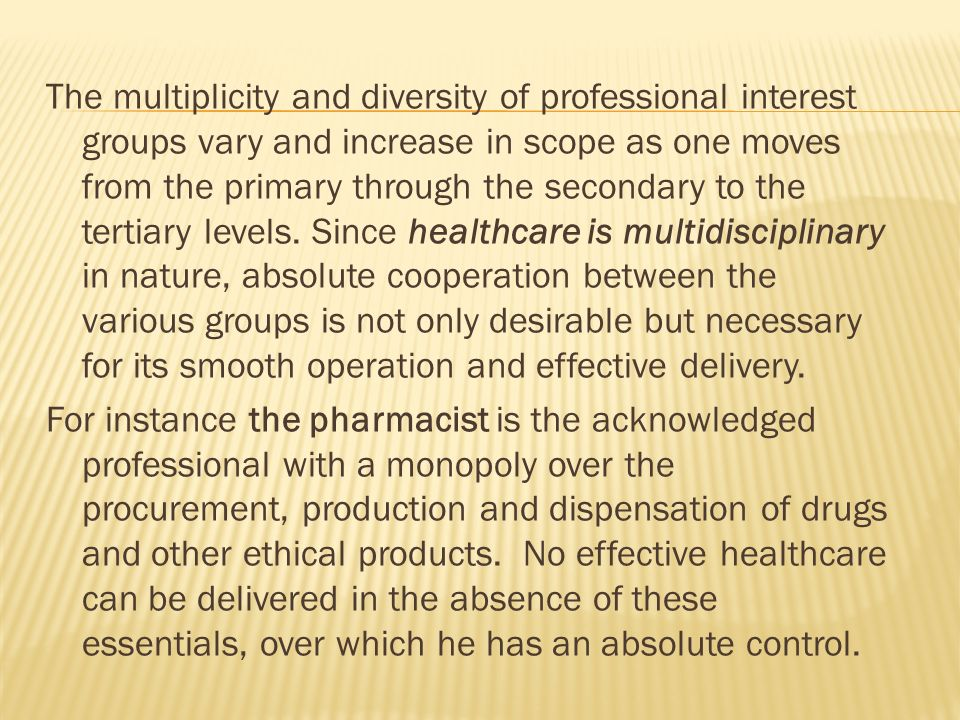 The multiplicity and diversity of professional interest groups vary and increase in scope as one moves from the primary through the secondary to the t