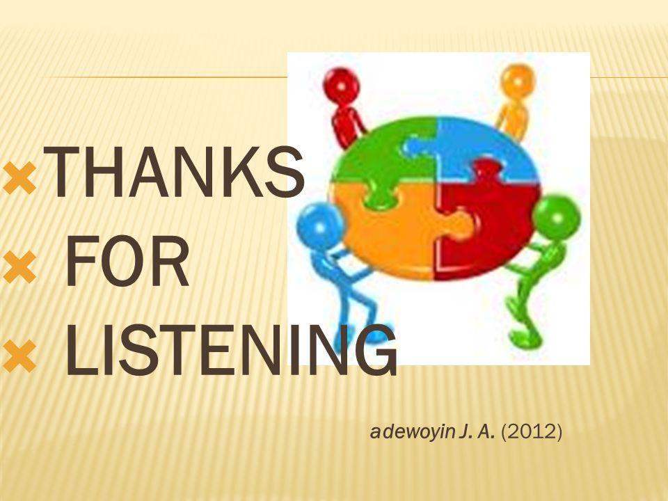 THANKS FOR LISTENING adewoyin J. A. (2012)