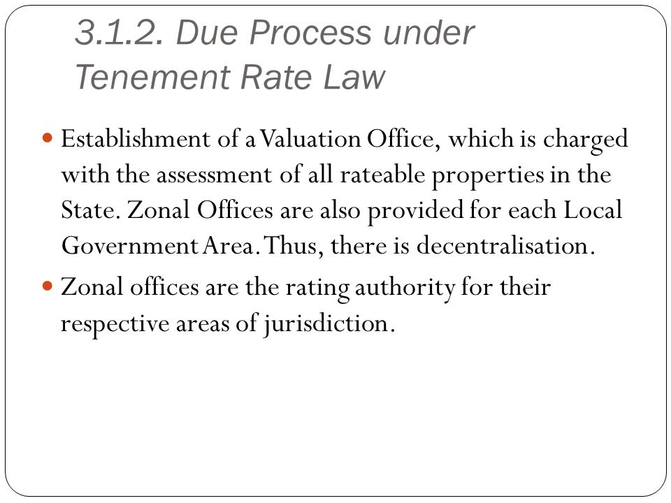 3.1.2. Due Process under Tenement Rate Law Establishment of a Valuation Office, which is charged with the assessment of all rateable properties in the