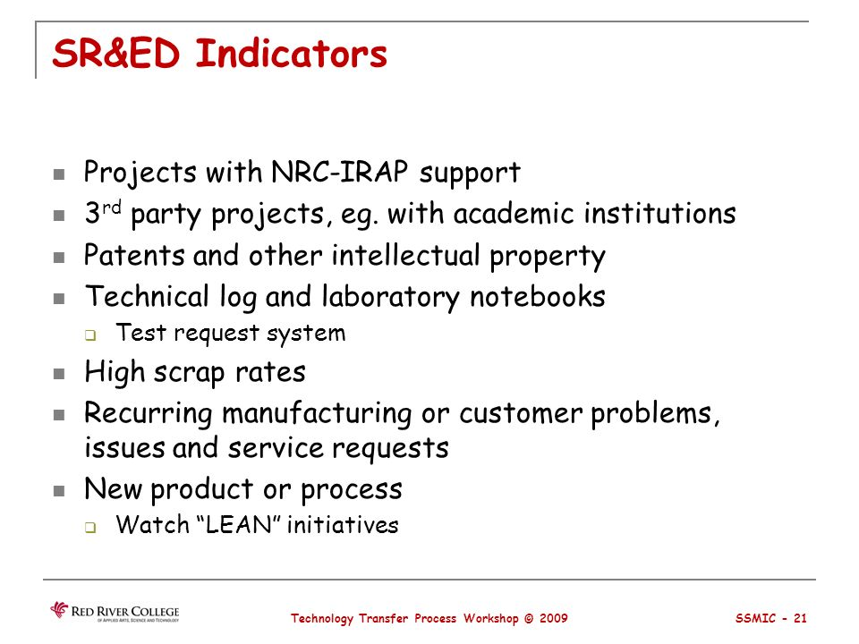 SR&ED Indicators Projects with NRC-IRAP support 3 rd party projects, eg.