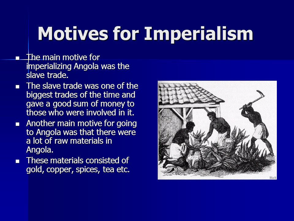 New Imperialism in Angola HistoryP.6 Bryce Tokmakian Angel Ordaz Sarah Thomas
