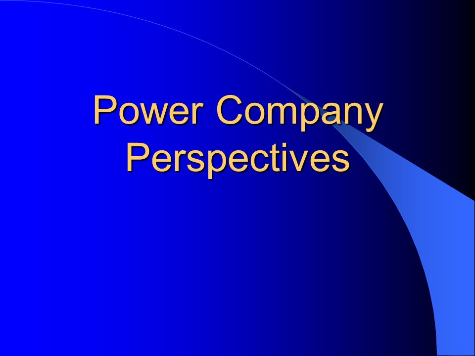 Power Company Perspectives