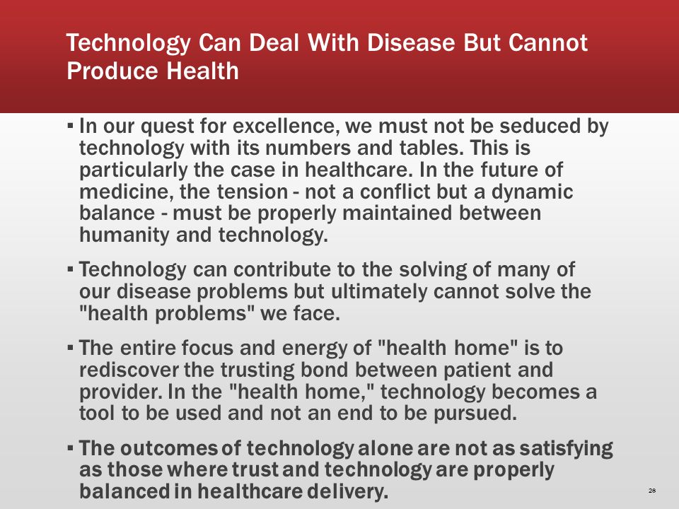 In our quest for excellence, we must not be seduced by technology with its numbers and tables. This is particularly the case in healthcare. In the fut