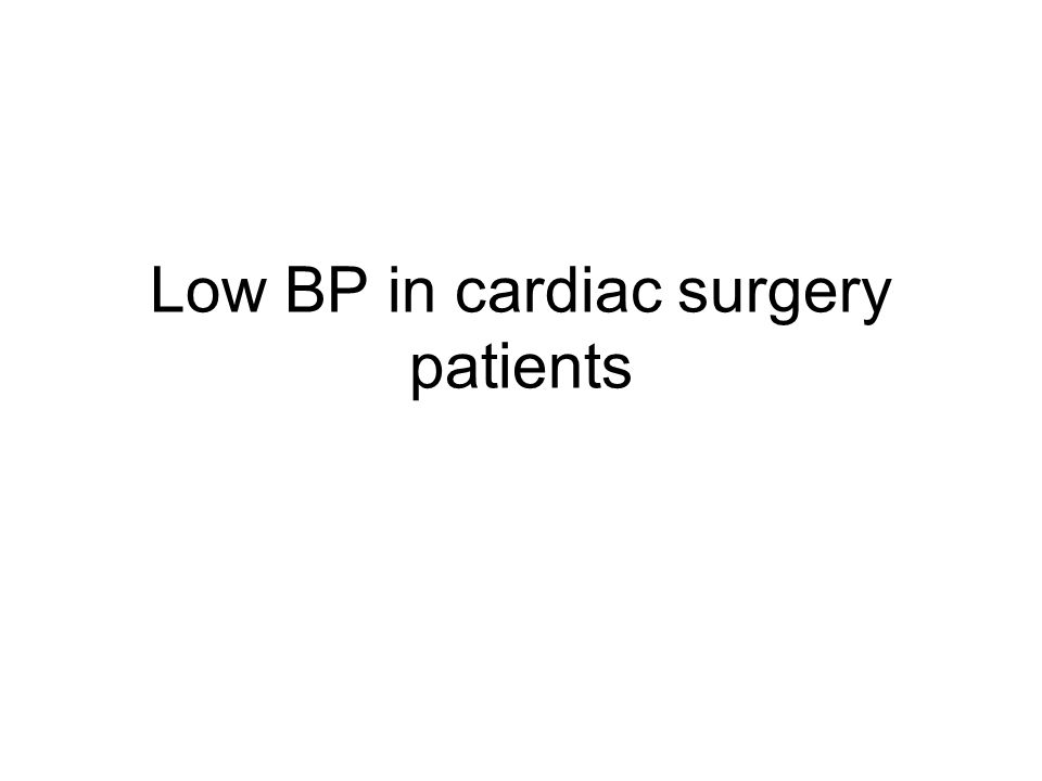 Low BP in cardiac surgery patients