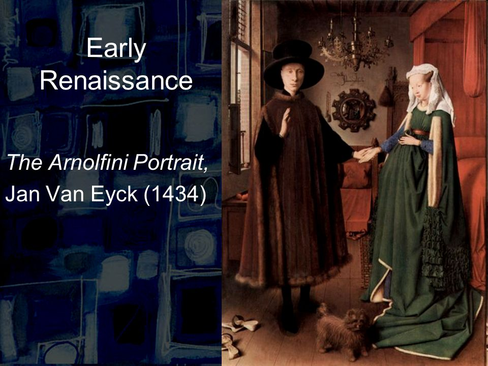 Early Renaissance The Arnolfini Portrait, Jan Van Eyck (1434)