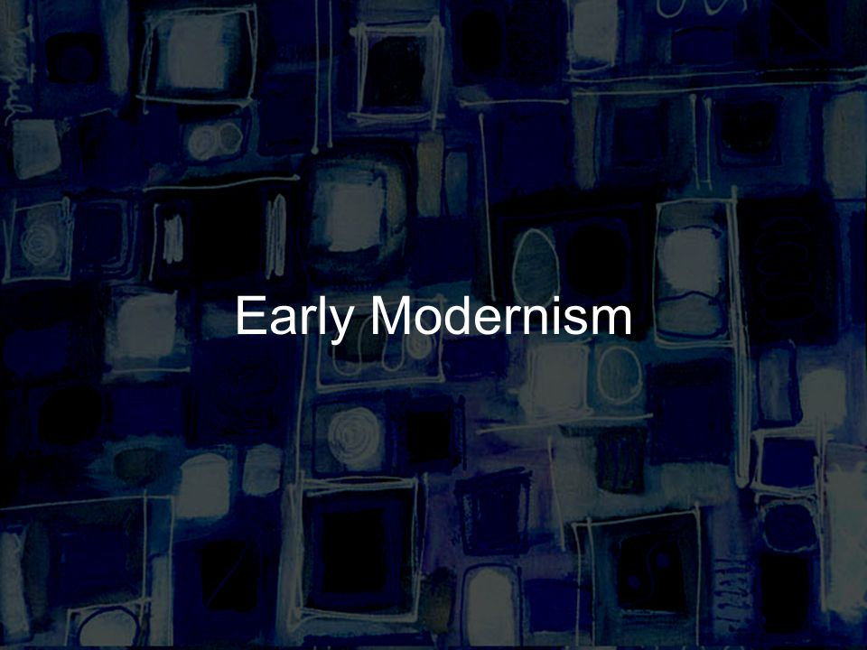 Early Modernism