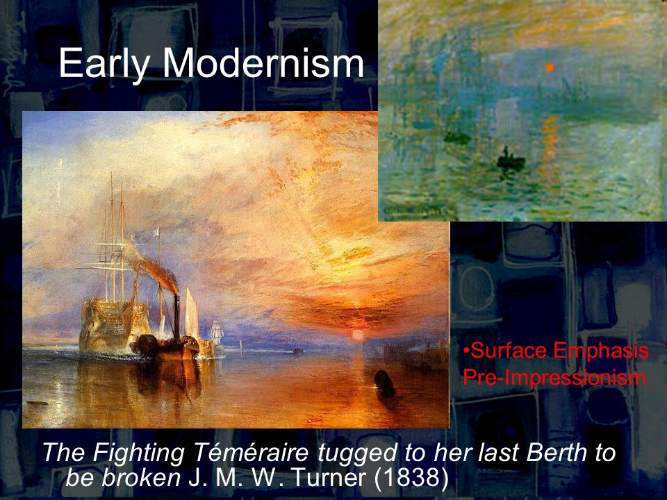 Early Modernism The Fighting Téméraire tugged to her last Berth to be broken J.