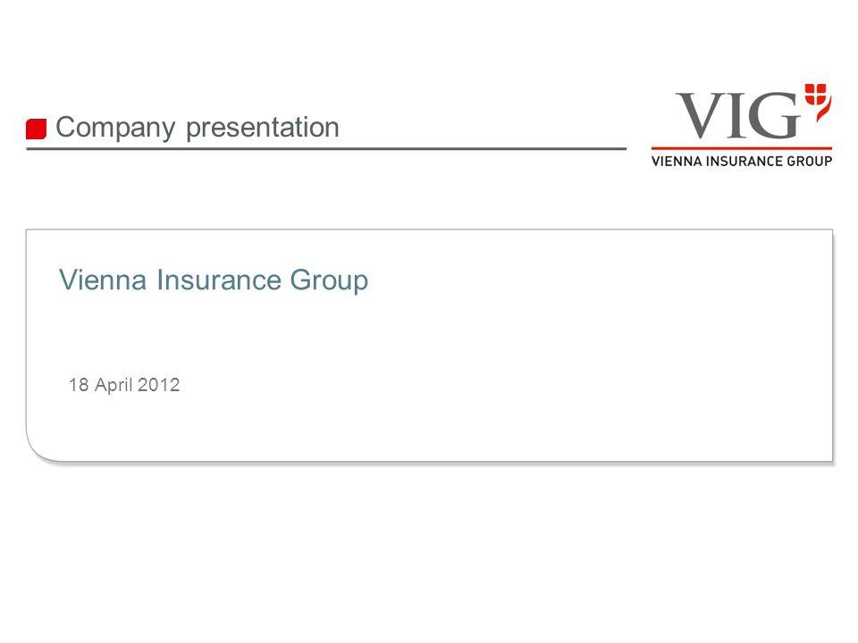 18 April 2012 Company presentation Vienna Insurance Group