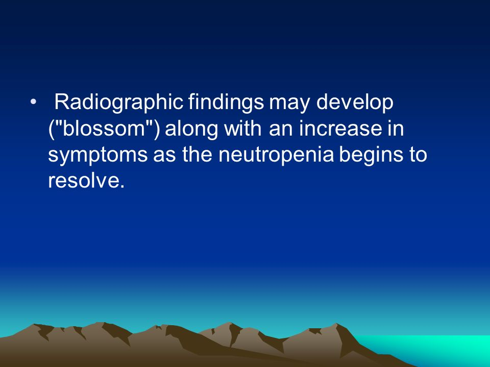 Radiographic findings may develop (