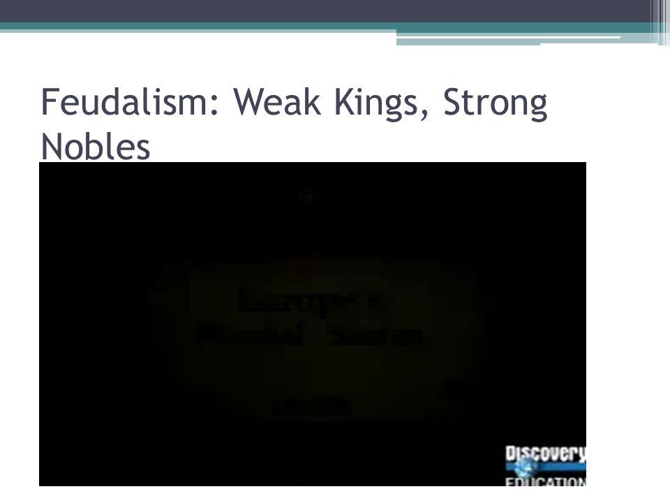 Feudalism: Weak Kings, Strong Nobles