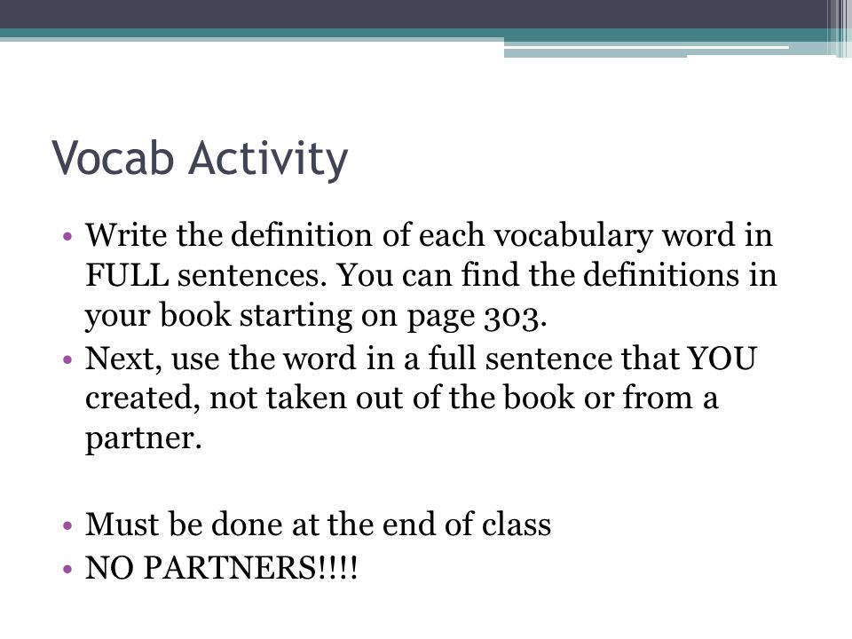 Vocab Activity Write the definition of each vocabulary word in FULL sentences.