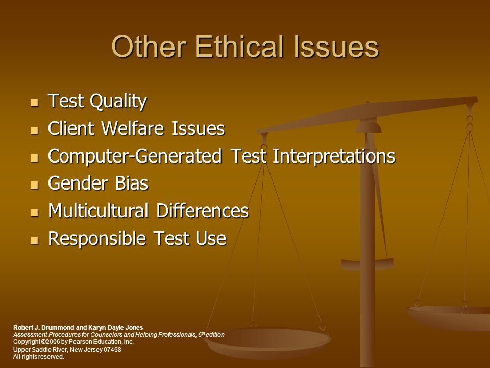 Other Ethical Issues Test Quality Test Quality Client Welfare Issues Client Welfare Issues Computer-Generated Test Interpretations Computer-Generated