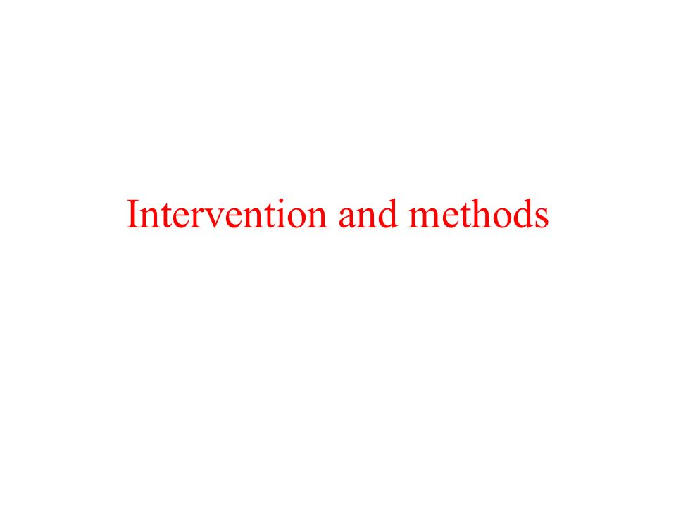 Intervention and methods