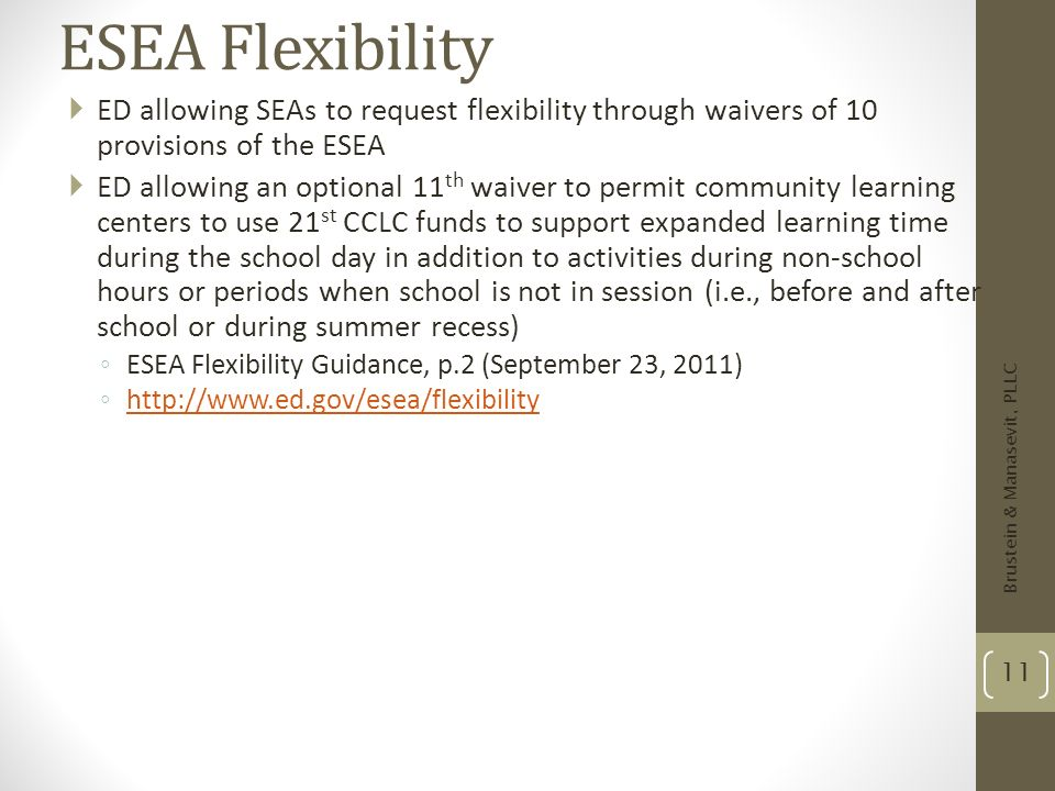 ESEA Flexibility ED allowing SEAs to request flexibility through waivers of 10 provisions of the ESEA ED allowing an optional 11 th waiver to permit c