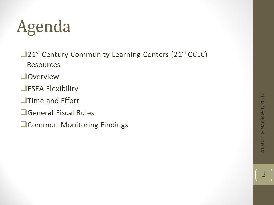 Agenda 21 st Century Community Learning Centers (21 st CCLC) Resources Overview ESEA Flexibility Time and Effort General Fiscal Rules Common Monitorin