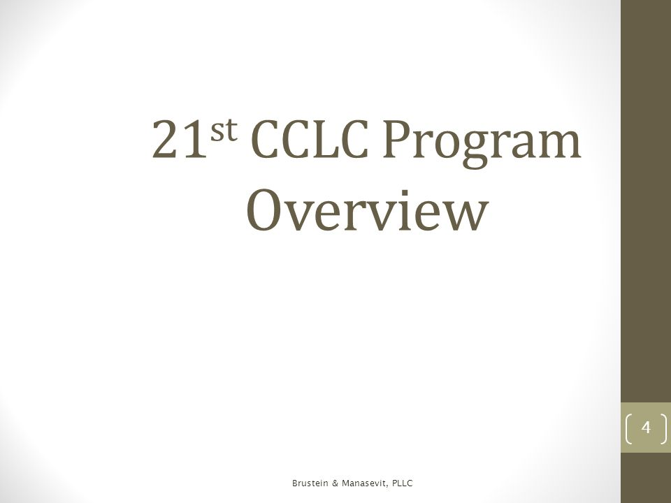 21 st CCLC Program Overview 4 Brustein & Manasevit, PLLC