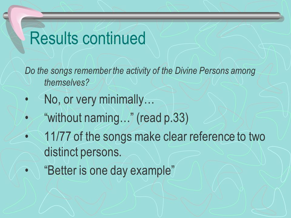 Results continued Do the songs remember the activity of the Divine Persons among themselves.
