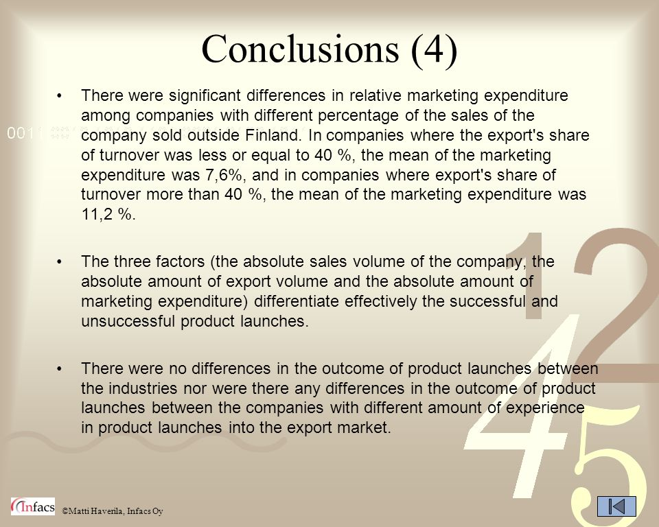 ©Matti Haverila, Infacs Oy Conclusions (4) There were significant differences in relative marketing expenditure among companies with different percent