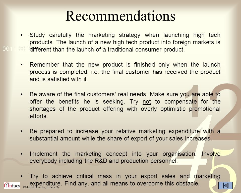 ©Matti Haverila, Infacs Oy Recommendations Study carefully the marketing strategy when launching high tech products. The launch of a new high tech pro