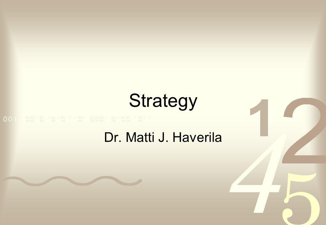Strategy Dr. Matti J. Haverila