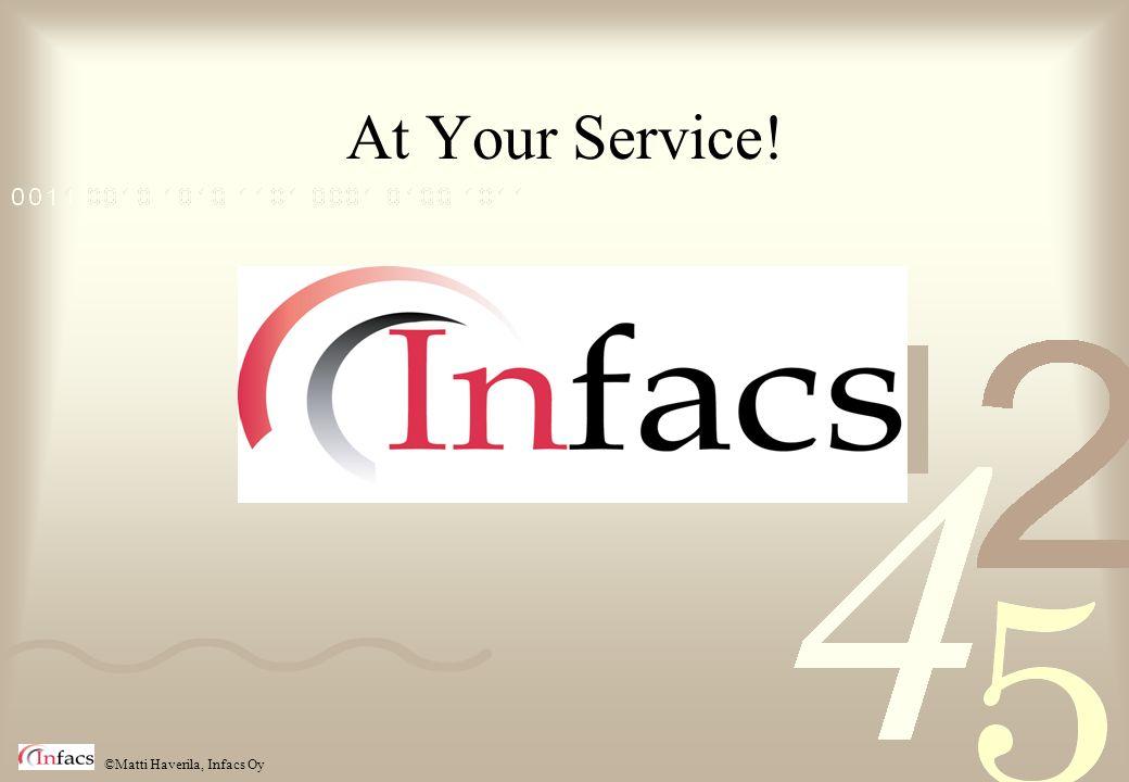 ©Matti Haverila, Infacs Oy At Your Service!