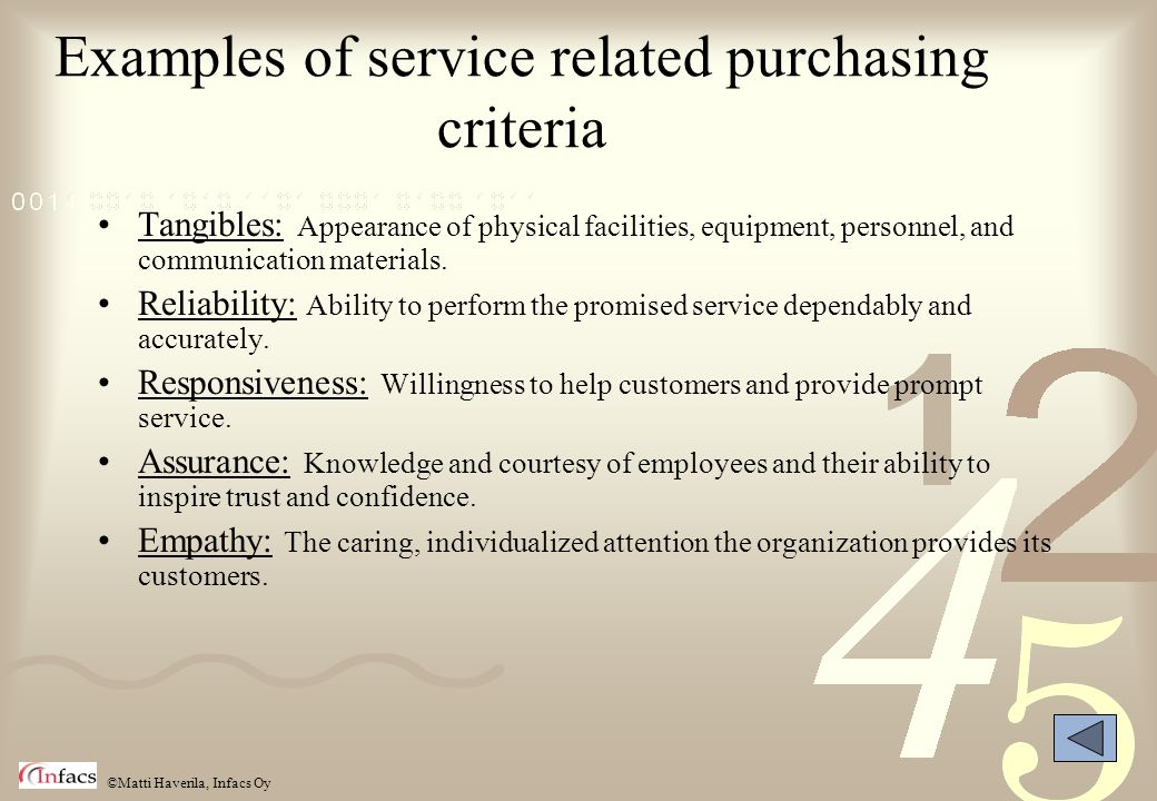 ©Matti Haverila, Infacs Oy Examples of service related purchasing criteria Tangibles: Appearance of physical facilities, equipment, personnel, and com