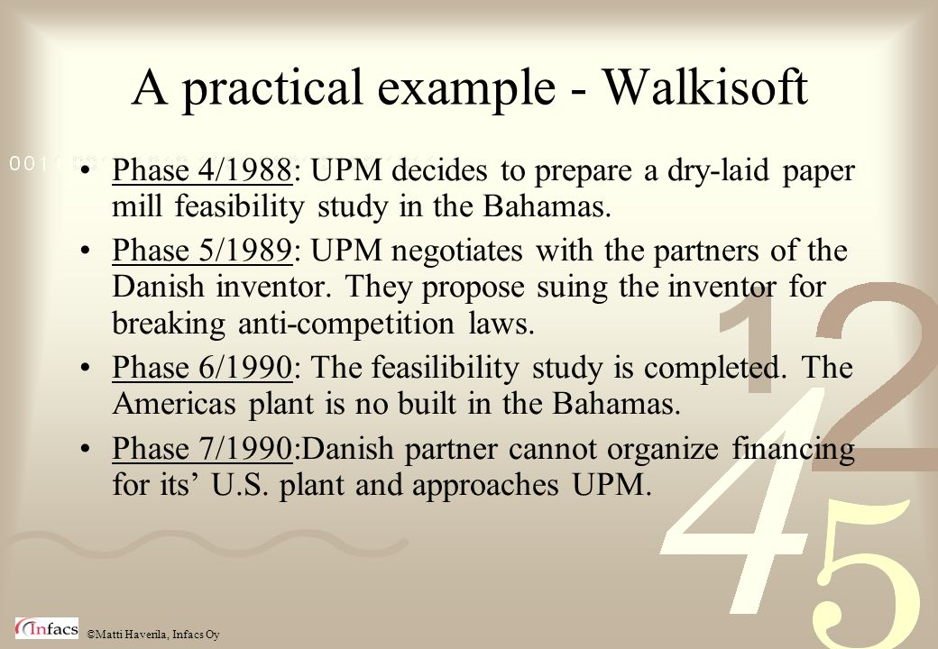 ©Matti Haverila, Infacs Oy A practical example - Walkisoft Phase 4/1988: UPM decides to prepare a dry-laid paper mill feasibility study in the Bahamas