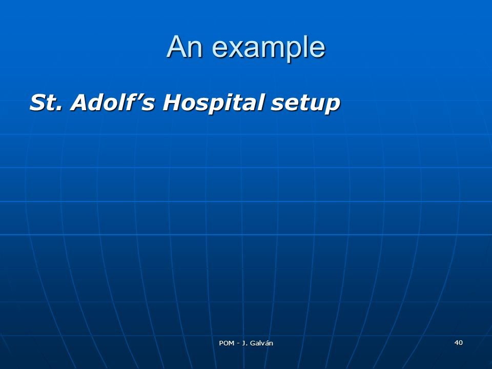 An example St. Adolfs Hospital setup POM - J. Galván 40