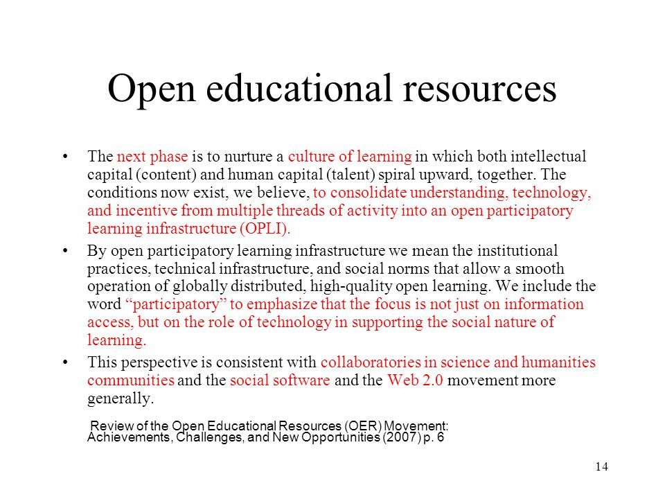 Open educational resources The next phase is to nurture a culture of learning in which both intellectual capital (content) and human capital (talent)