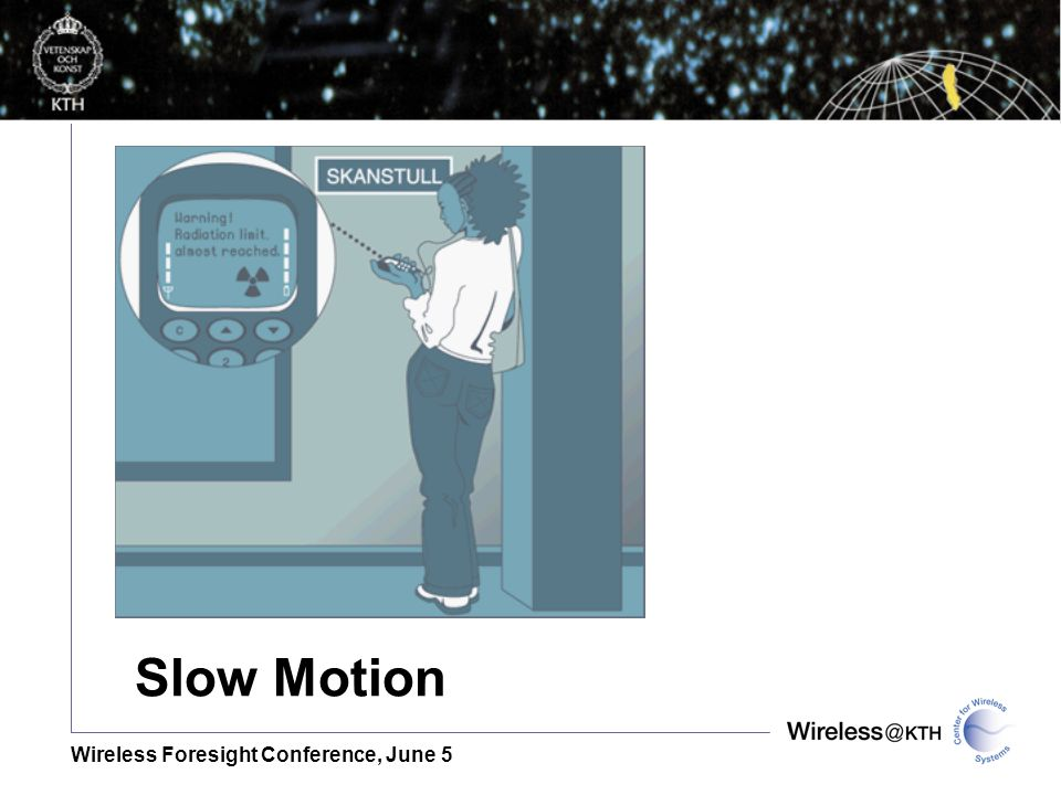 Wireless Foresight Conference, June 5 Slow Motion