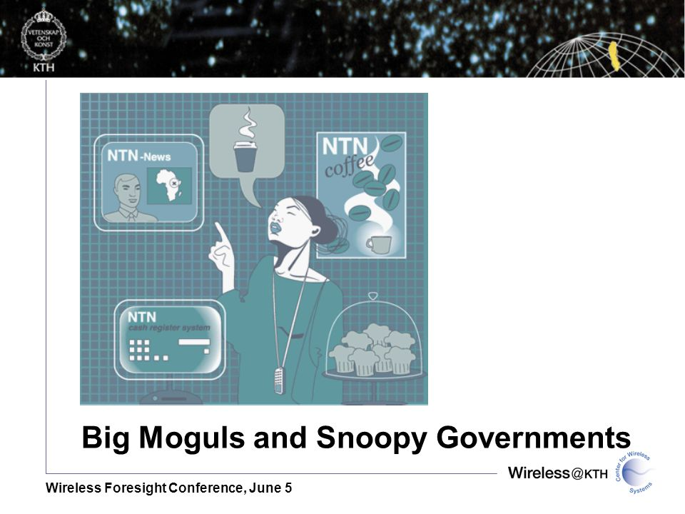 Wireless Foresight Conference, June 5 Big Moguls and Snoopy Governments