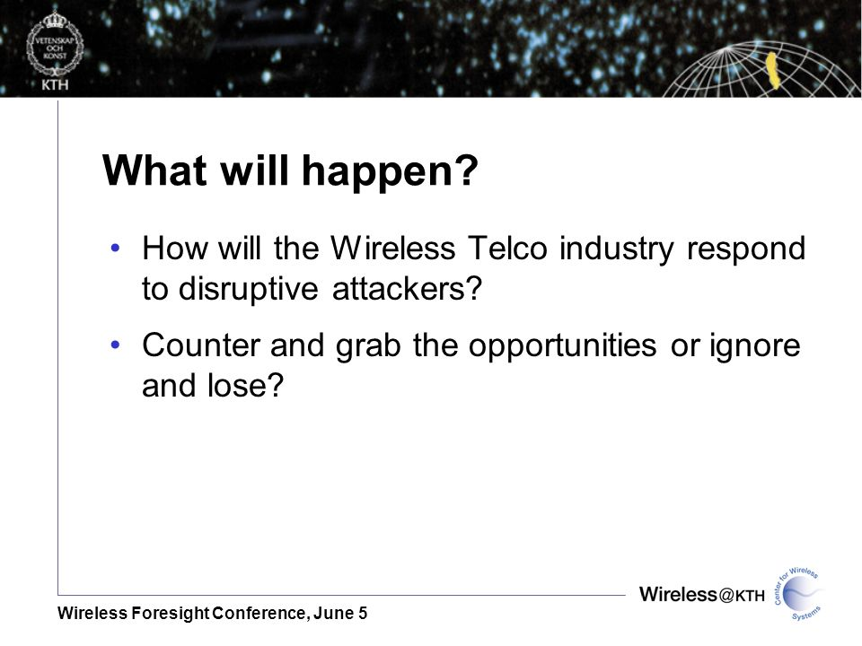 Wireless Foresight Conference, June 5 What will happen.
