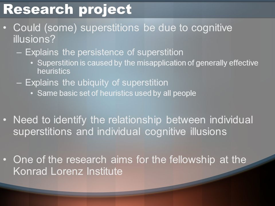 Research project Could (some) superstitions be due to cognitive illusions.