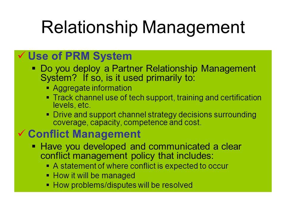 Relationship Management Use of PRM System Do you deploy a Partner Relationship Management System.