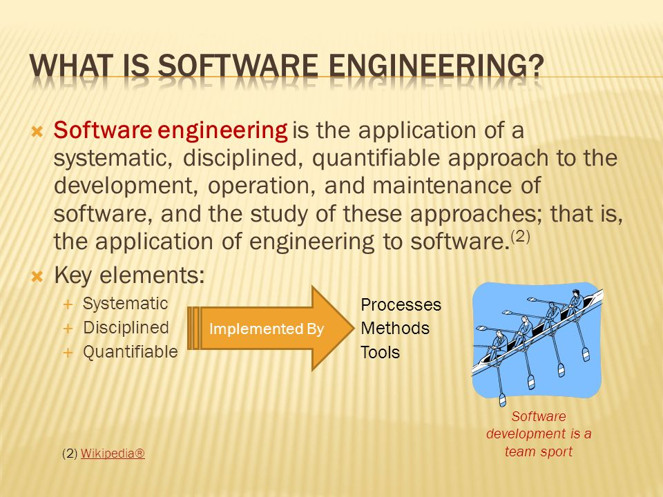 Software engineering is the application of a systematic, disciplined, quantifiable approach to the development, operation, and maintenance of software