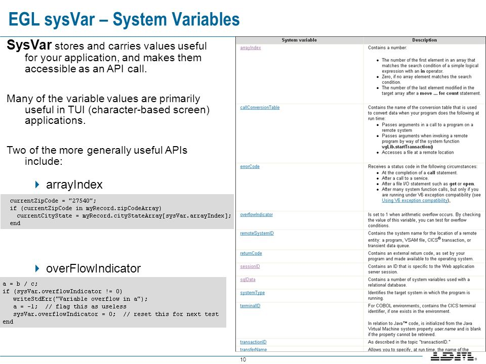 10 EGL sysVar – System Variables SysVar stores and carries values useful for your application, and makes them accessible as an API call.