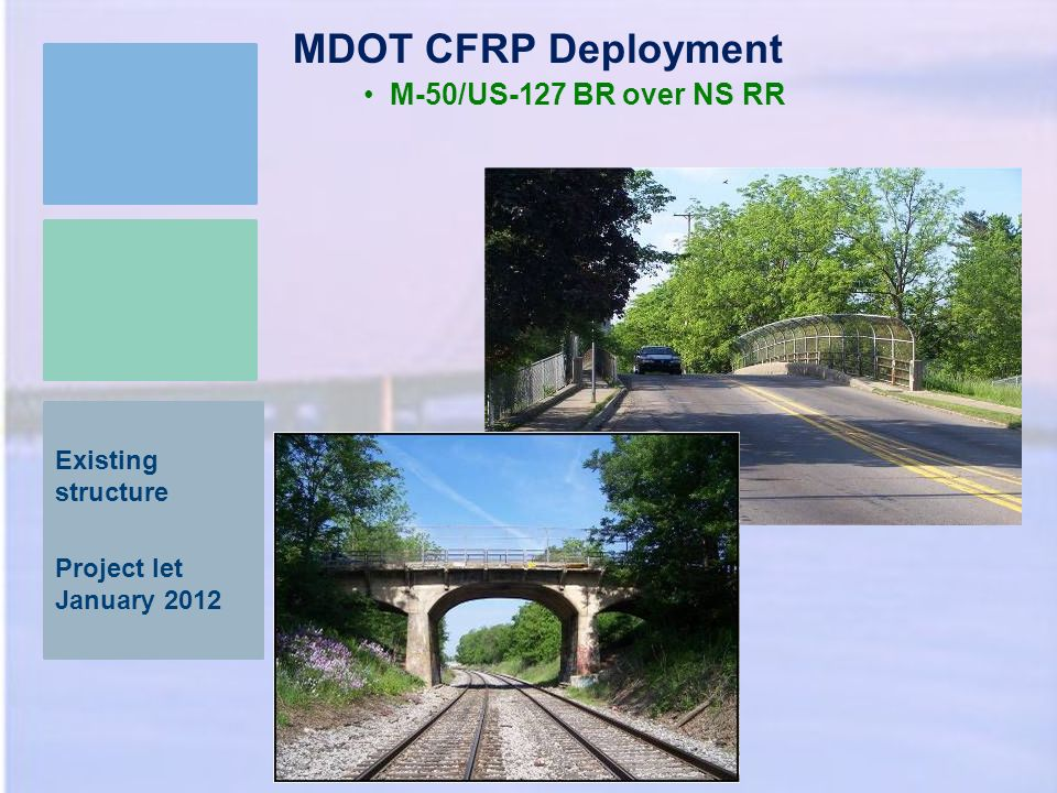 Existing structure Project let January 2012 MDOT CFRP Deployment M-50/US-127 BR over NS RR
