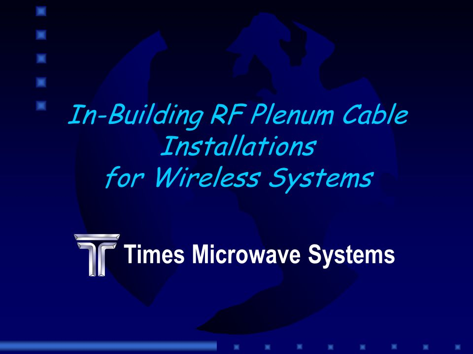 In-Building RF Plenum Cable Installations for Wireless Systems Times Microwave Systems