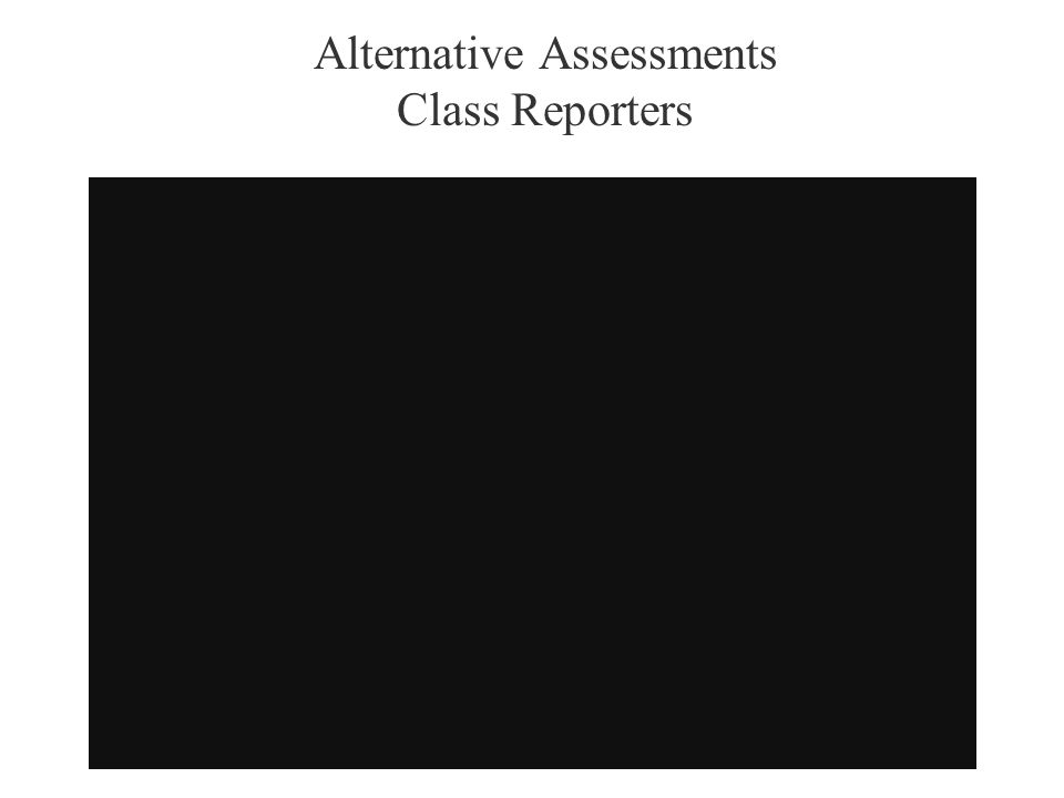 Alternative Assessments Class Reporters