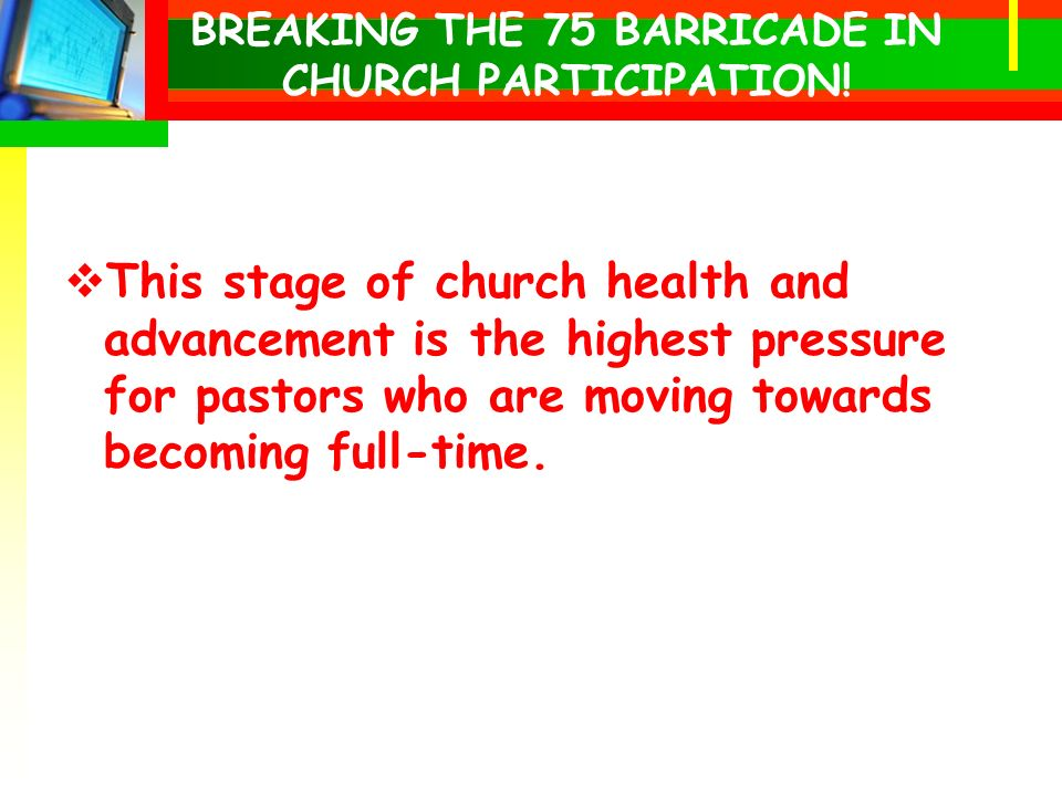 BREAKING THE 75 BARRICADE IN CHURCH PARTICIPATION.